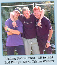 Reading Festival 2001 - Edd Phillips, Mark Hatchard, Tristan Webster